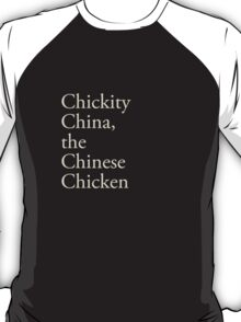 Chickity China, the Chinese Chicken T-Shirt