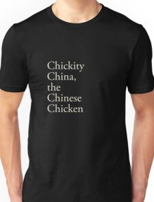 Chickity China, the Chinese Chicken Unisex T-Shirt