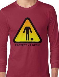 Protect Ya Neck! (Brazilian Jiu Jitsu) Long Sleeve T-Shirt
