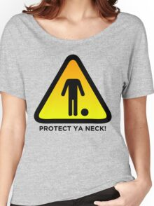 Protect Ya Neck! (Brazilian Jiu Jitsu) Women's Relaxed Fit T-Shirt