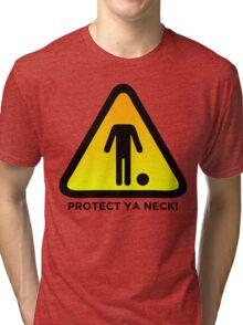 Protect Ya Neck! (Brazilian Jiu Jitsu) Tri-blend T-Shirt
