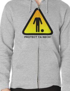 Protect Ya Neck! (Brazilian Jiu Jitsu) Zipped Hoodie