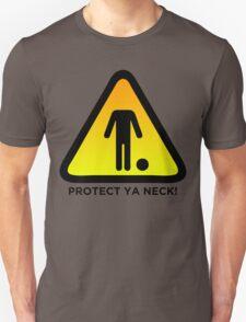 Protect Ya Neck! (Brazilian Jiu Jitsu) Unisex T-Shirt