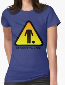 Protect Ya Neck! (Brazilian Jiu Jitsu) Womens Fitted T-Shirt