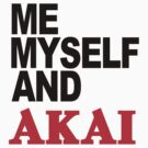 Me Myself and Akai by axesent