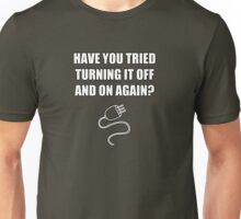 The IT Crowd - Have you tried turning it off and on again? Unisex T-Shirt