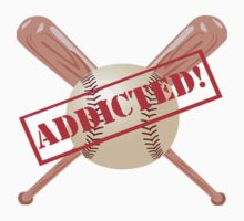 Addicted to Baseball by shakeoutfitters