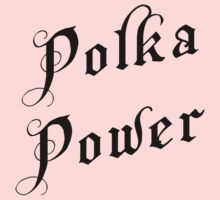 Polka Power by HolidayT-Shirts
