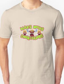 MARS NEEDS CHEERLEADERS T-Shirt