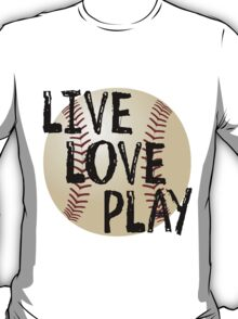 Live, Love, Play T-Shirt