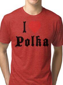 I Love Polka Tri-blend T-Shirt