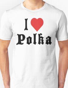 I Love Polka Unisex T-Shirt