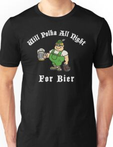 Will Polka All Night For Bier Unisex T-Shirt