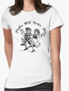 Polka Will Never Die Womens Fitted T-Shirt