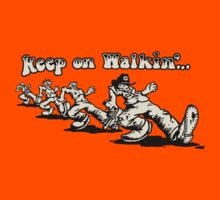 Keep On Walkin'... T-Shirt
