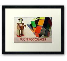 F#$%ING SQUARES Framed Print