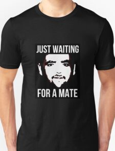 Just Waiting For A Mate. T-Shirt