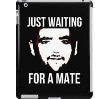 Just Waiting For A Mate. iPad Case/Skin