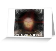 Life is but a dream... Greeting Card