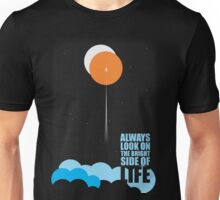 Always Look on the Bright side of Life - Motivational Quotes Unisex T-Shirt