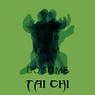 Keep Calm and Do Some TAI CHI III by Shaojie Wang