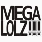 MegaLOLZ! by Circleion