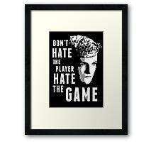 Don't Hate The Player Framed Print