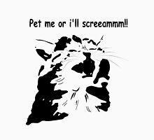 Pet me or ill Scream! Unisex T-Shirt