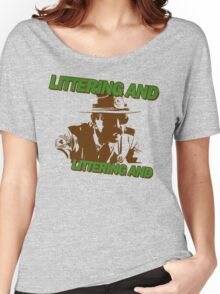 Littering And! Women's Relaxed Fit T-Shirt