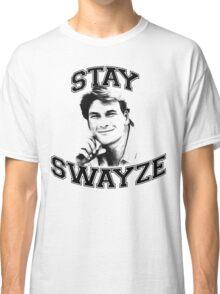 Stay Swayze! Classic T-Shirt