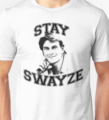 Stay Swayze! Unisex T-Shirt