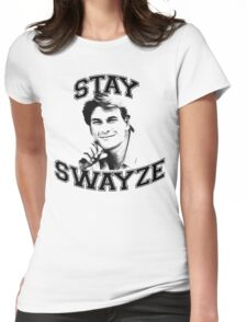 Stay Swayze! Womens Fitted T-Shirt