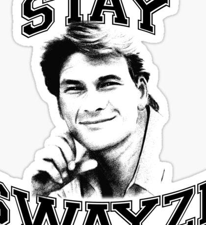 Stay Swayze! Sticker