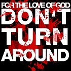 DON'T TURN AROUND by nimbusnought