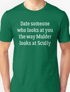 Date Someone Who -  Mulder & Scully Unisex T-Shirt