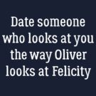 Date Someone Who - Olicity by HarmonyByDesign