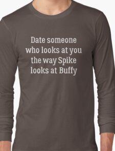 Date Someone Who - Spike & Buffy Long Sleeve T-Shirt
