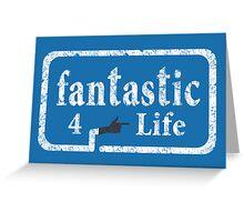 Fantastic 4 Life Greeting Card