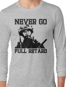 Never Go Full! Long Sleeve T-Shirt