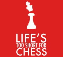 Life's Too Short for Chess Kids Tee