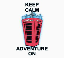 Keep Calm Adventure On Unisex T-Shirt
