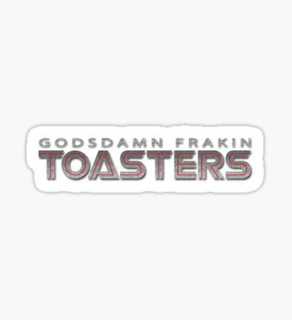 Toasters Sticker