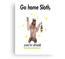 Go home Sloth, you're drunk Canvas Print