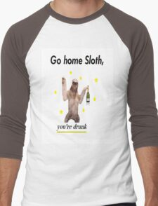 Go home Sloth, you're drunk Men's Baseball ¾ T-Shirt