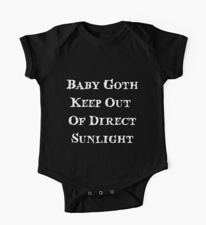 Baby Goth, Keep Out Of Direct Sunlight - Baby One Piece - Short Sleeve