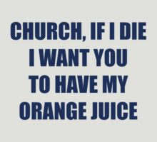 I Want You to Have My Orange Juice by McArtistic
