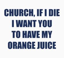 I Want You to Have My Orange Juice Kids Clothes