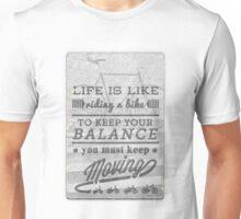 Life is like riding a bike... Unisex T-Shirt