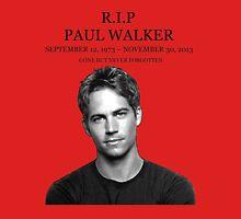 PAUL WALKER GONE BUT NEVER FORGETEN Unisex T-Shirt