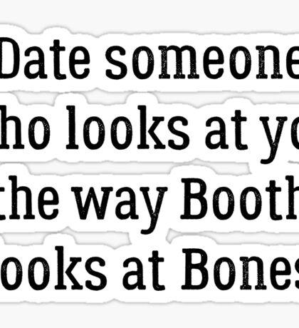 Date Someone Who - Booth & Bones Sticker